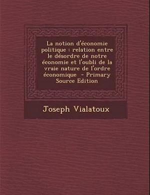La Notion D'Economie Politique af Joseph Vialatoux