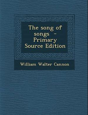 Song of Songs af William Walter Cannon