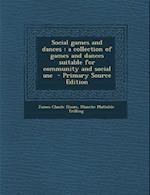 Social Games and Dances af Blanche Mathilde Trilling, James Claude Elsom