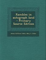 Rambles in Autograph Land - Primary Source Edition af Adrian Hoffman Joline, Mary E. Joline