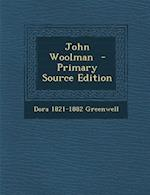 John Woolman af Dora 1821-1882 Greenwell