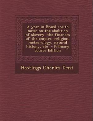 A Year in Brazil af Hastings Charles Dent
