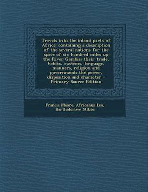 Travels Into the Inland Parts of Africa af Bartholomew Stibbs, Francis Moore, Africanus Leo