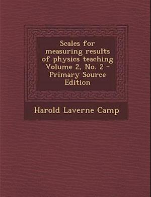 Scales for Measuring Results of Physics Teaching Volume 2, No. 2 af Harold Laverne Camp