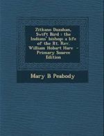 Zitkano Duzahan, Swift Bird af Mary B. Peabody