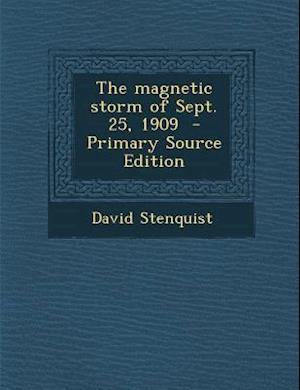 The Magnetic Storm of Sept. 25, 1909 af David Stenquist