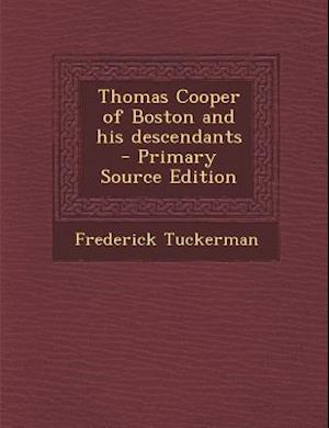 Thomas Cooper of Boston and His Descendants af Frederick Tuckerman