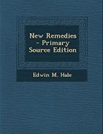 New Remedies af Edwin M. Hale