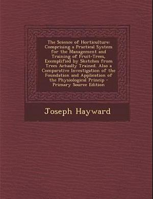 The Science of Horticulture af Joseph Hayward