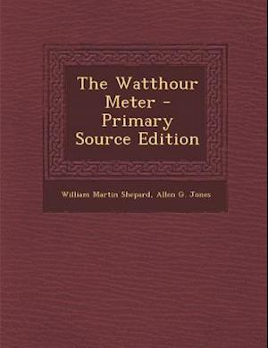 The Watthour Meter af William Martin Shepard, Allen G. Jones