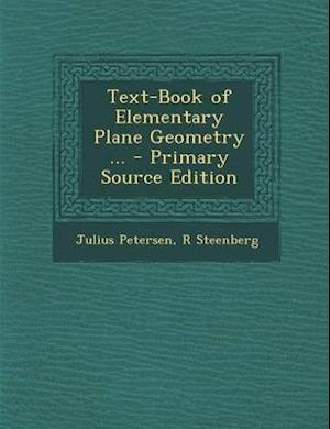 Text-Book of Elementary Plane Geometry ... af R. Steenberg, Julius Petersen