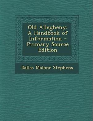 Old Allegheny af Dallas Malone Stephens