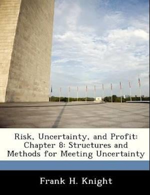 Risk, Uncertainty, and Profit af Frank H. Knight