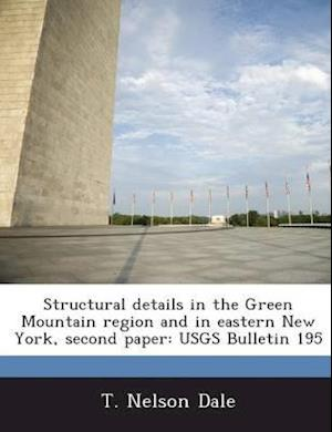 Structural Details in the Green Mountain Region and in Eastern New York, Second Paper af T. Nelson Dale