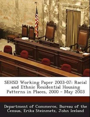 Sehsd Working Paper 2003-07 af Bureau Of the Ce Department of Commerce, John Iceland, Erika Steinmetz