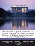 The Valuation of Public Coal Lands af George H. Ashley, Cassius Asa Fisher