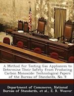 A   Method for Testing Gas Appliances to Determine Their Safety from Producing Carbon Monoxide af E. R. Weaver
