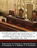 Gas-Mantle Lighting Conditions in Ten Large Cities in the United States af R. S. McBride, C. E. Reinicker