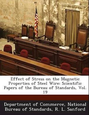 Effect of Stress on the Magnetic Properties of Steel Wire af R. L. Sanford