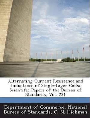 Alternating-Current Resistance and Inductance of Single-Layer Coils af C. N. Hickman
