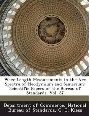 Wave Length Measurements in the ARC Spectra of Neodymium and Samarium af C. C. Kiess