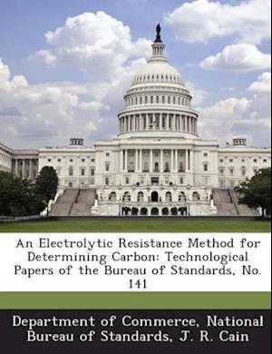 An Electrolytic Resistance Method for Determining Carbon af J. R. Cain