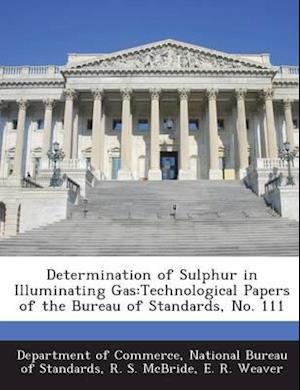 Determination of Sulphur in Illuminating Gas af R. S. McBride, E. R. Weaver