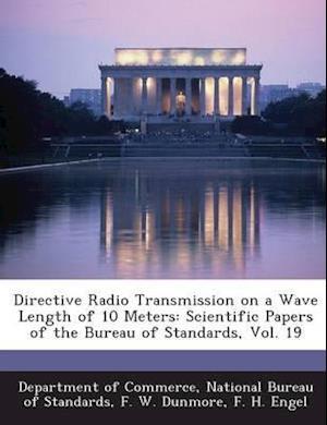 Directive Radio Transmission on a Wave Length of 10 Meters af F. H. Engel, F. W. Dunmore