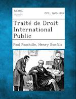 Traite de Droit International Public af Henry Bonfils, Paul Fauchille
