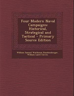 Four Modern Naval Campaigns af William Laird Clowes, William Samuel Waithman Ruschenberger