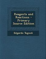Reagents and Reactions af Edgardo Tognoli