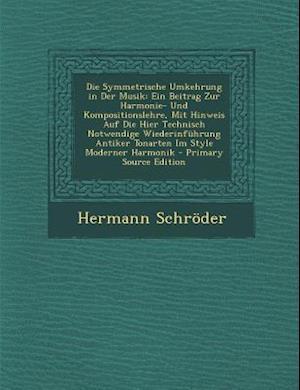 Die Symmetrische Umkehrung in Der Musik af Hermann Schroder