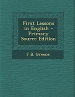 First Lessons in English af F. B. Greene