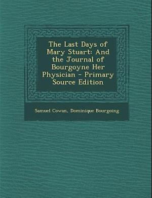The Last Days of Mary Stuart af Samuel Cowan, Dominique Bourgoing