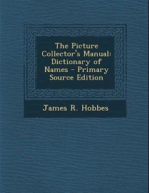 The Picture Collector's Manual af James R. Hobbes