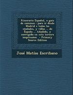 Itinerario Espanol, O Guia de Caminos af Jose Matias Escribano