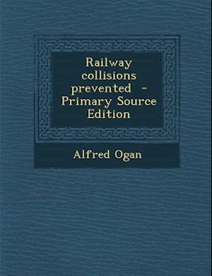 Railway Collisions Prevented af Alfred Ogan