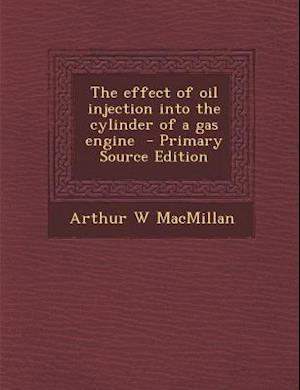 The Effect of Oil Injection Into the Cylinder of a Gas Engine af Arthur W. MacMillan