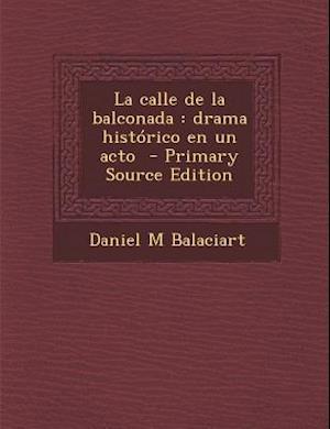 La Calle de La Balconada af Daniel M. Balaciart