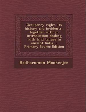 Occupancy Right, Its History and Incidents af Radharomon Mookerjee