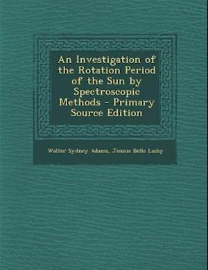 An Investigation of the Rotation Period of the Sun by Spectroscopic Methods af Walter Sydney Adams, Jennie Belle Lasby