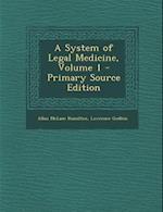 A System of Legal Medicine, Volume 1 af Lawrence Godkin, Allan Mclane Hamilton