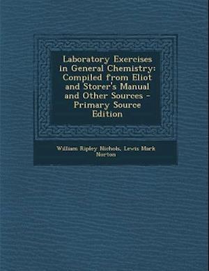 Laboratory Exercises in General Chemistry af Lewis Mark Norton, William Ripley Nichols