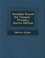 Rambles Round the Campus af Melvin Ryder