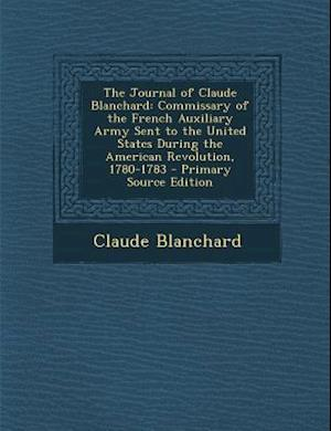 The Journal of Claude Blanchard af Claude Blanchard
