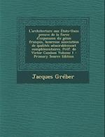 L'Architecture Aux Etats-Unis; Preuve de La Force D'Expansion Du Genie Francais, Heureuse Association de Qualites Admirablement Complementaires. Pref. af Jacques Greber