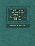 The Revelation of John the Divine af Samuel S. Ralston