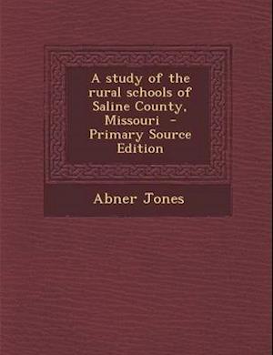 Study of the Rural Schools of Saline County, Missouri af Abner Jones