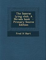 The Sazerac Lying Club, a Nevada Book af Fred H. Hart