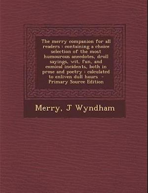 The Merry Companion for All Readers af J. Wyndham, Robert Merry, Robert Merry